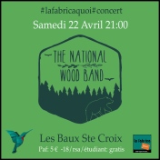 concert the national wood band la fabrica quoi